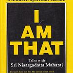 """I Am That"" - Talks with Nisargadatta Maharaj, This is a modern spiritual classic"