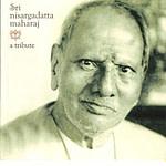 a tribute to Nisargadatta Maharaj
